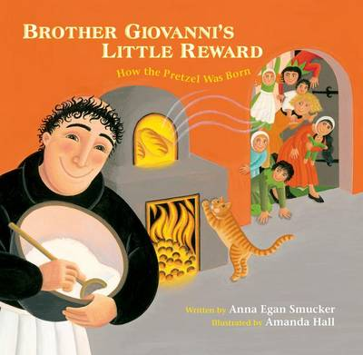 Brother Giovanni's Little Reward: How the Pretzel Was Born (Hardback)