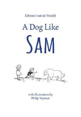 A Dog Like Sam (Hardback)