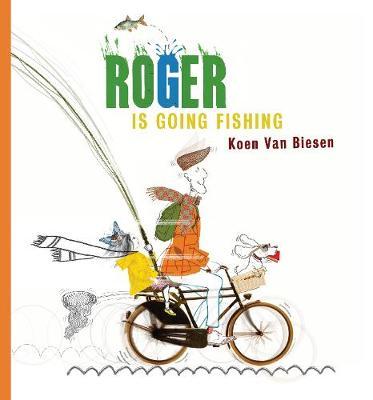 Roger Is Going Fishing (Hardback)