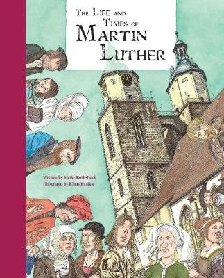 The Life and Times of Martin Luther (Hardback)