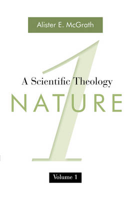 A Scientific Theology, Volume One: Nature (Paperback)