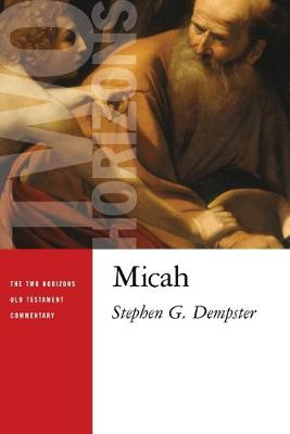 Micah - The Two Horizons Old Testament Commentary (THOTC) (Paperback)