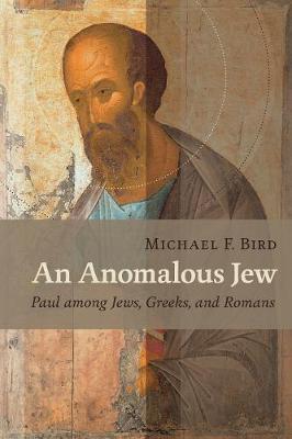 An Anomalous Jew: Paul among Jews, Greeks, and Romans (Paperback)