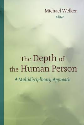 Depth of the Human Person: A Multidisciplinary Approach (Paperback)