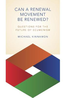 Can a Renewal Movement be Renewed?: Questions for the Future of Ecumenism (Paperback)
