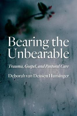 Bearing the Unbearable: Trauma, Gospel, and Pastoral Care (Paperback)