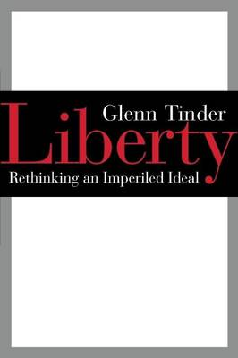 Liberty: Rethinking an Imperiled Ideal - Emory University Studies in Law and Religion (Paperback)