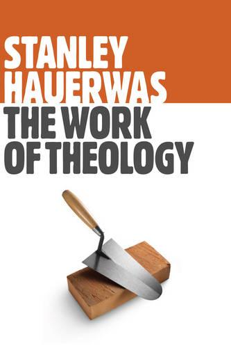 The Work of Theology (Paperback)