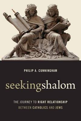 Seeking Shalom: The Journey to Right Relationship Between Catholics and Jews (Paperback)