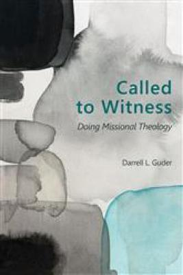 Called to Witness: Doing Missional Theology - The Gospel and Our Culture Series (GOCS) (Paperback)