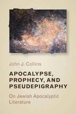 Apocalypse, Prophecy, and Pseudepigraphy: On Jewish Apocalyptic Literature (Paperback)