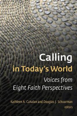 Calling in Today's World: Voices from Eight Faith Perspectives (Paperback)