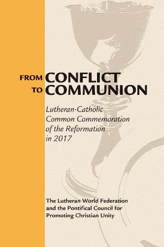 From Conflict to Communion: Reformation Resources 1517-2017 (Paperback)
