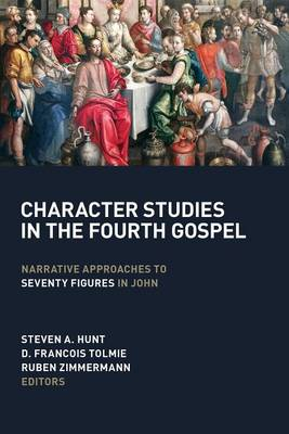 Character Studies in the Fourth Gospel: Narrative Approaches to Seventy Figures in John (Paperback)