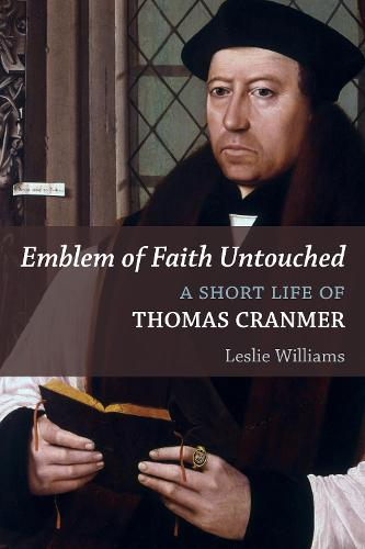 Emblem of Faith Untouched: A Short Life of Thomas Cranmer - Library of Religious Biography (LRB) (Paperback)