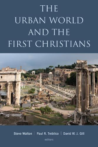 The Urban World and the First Christians (Paperback)