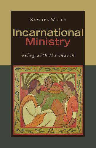 Incarnational Ministry: Being with the Church (Paperback)