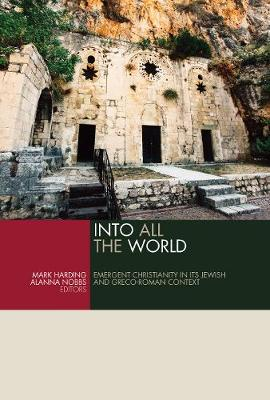 Into All the World: Emergent Christianity in Its Jewish and Greco-Roman Context (Paperback)