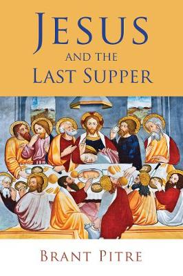 Jesus and the Last Supper (Paperback)