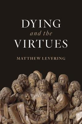 Dying and the Virtues (Hardback)