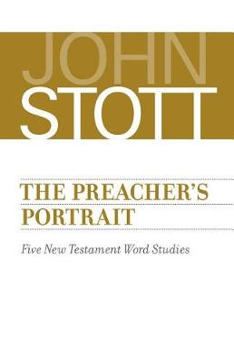 The Preacher's Portrait: Five New Testament Word Studies (Paperback)