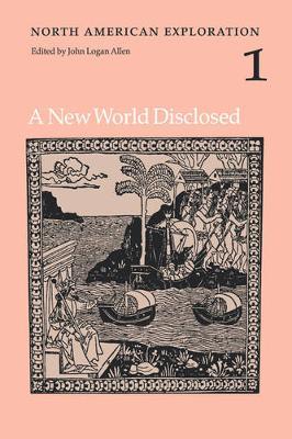 North American Exploration, Volume 1: A New World Disclosed (Hardback)