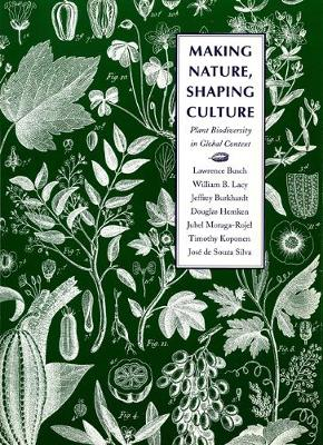 Making Nature, Shaping Culture: Plant Biodiversity in Global Context - Our Sustainable Future (Hardback)
