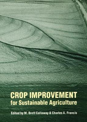 Crop Improvement for Sustainable Agriculture - Our Sustainable Future (Hardback)