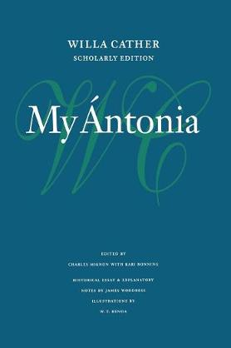 My Antonia - Willa Cather Scholarly Edition (Hardback)