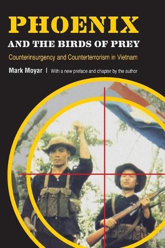 Phoenix and the Birds of Prey: Counterinsurgency and Counterterrorism in Vietnam (Paperback)