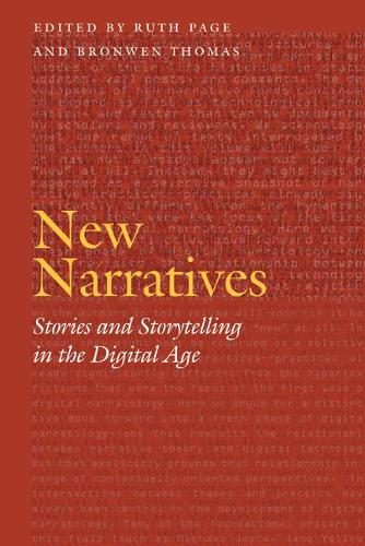 New Narratives: Stories and Storytelling in the Digital Age - Frontiers of Narrative (Paperback)