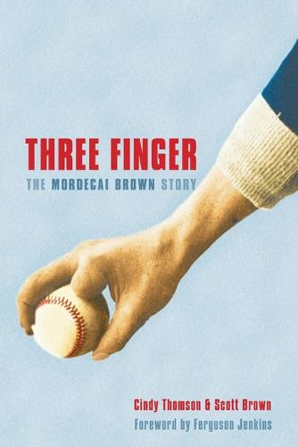 Three Finger: The Mordecai Brown Story (Paperback)