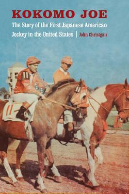 Kokomo Joe: The Story of the First Japanese American Jockey in the United States (Paperback)