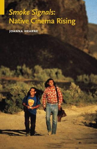 Smoke Signals: Native Cinema Rising - Indigenous Films (Paperback)
