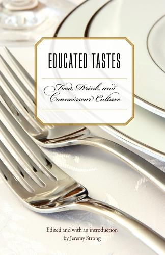 Educated Tastes: Food, Drink, and Connoisseur Culture - At Table (Paperback)