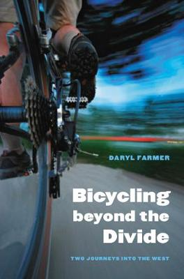 Bicycling beyond the Divide: Two Journeys into the West - Outdoor Lives (Hardback)
