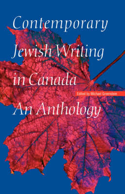 Contemporary Jewish Writing in Canada: An Anthology - Jewish Writing in the Contemporary World (Hardback)