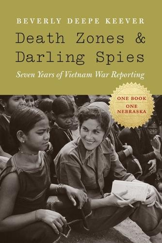 Death Zones and Darling Spies: Seven Years of Vietnam War Reporting - Studies in War, Society, and the Military (Paperback)