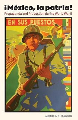 Mexico, la patria: Propaganda and Production during World War II - The Mexican Experience (Paperback)