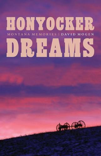 Honyocker Dreams: Montana Memories (Hardback)