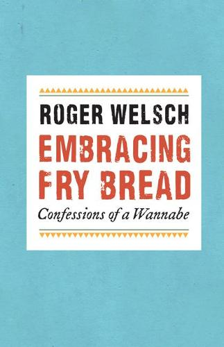 Embracing Fry Bread: Confessions of a Wannabe (Paperback)