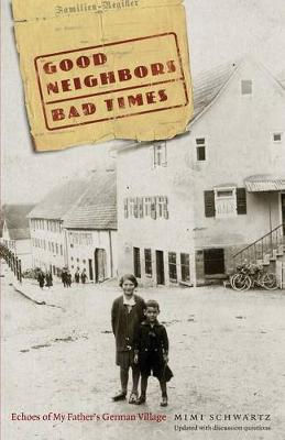 Good Neighbors, Bad Times: Echoes of My Father's German Village (Paperback)