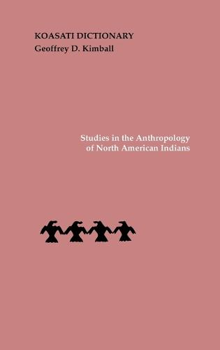 Koasati Dictionary - Studies in the Anthropology of North American Indians (Hardback)