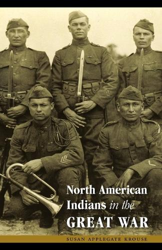 North American Indians in the Great War - Studies in War, Society, and the Military (Paperback)