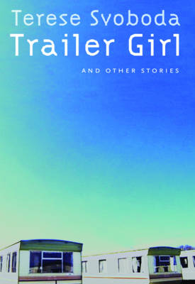 Trailer Girl and Other Stories (Paperback)