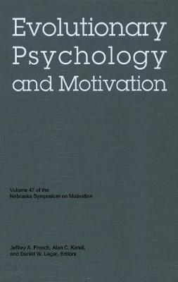 Nebraska Symposium on Motivation, 2000, Volume 47: Evolutionary Psychology and Motivation - Nebraska Symposium on Motivation (Hardback)