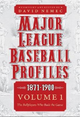 Major League Baseball Profiles, 1871-1900, Volume 1: The Ballplayers Who Built the Game (Paperback)