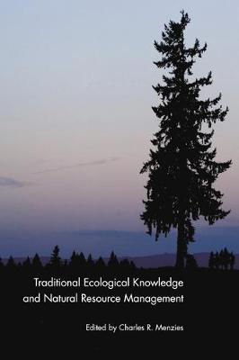Traditional Ecological Knowledge and Natural Resource Management (Hardback)