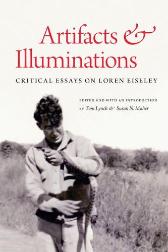 Artifacts and Illuminations: Critical Essays on Loren Eiseley (Paperback)