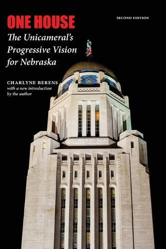 One House: The Unicameral's Progressive Vision for Nebraska, Second Edition (Paperback)